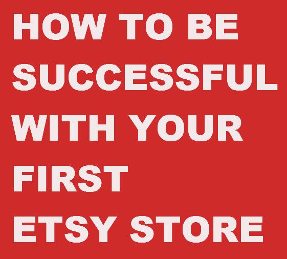 ETSY STORE SUCCESS
