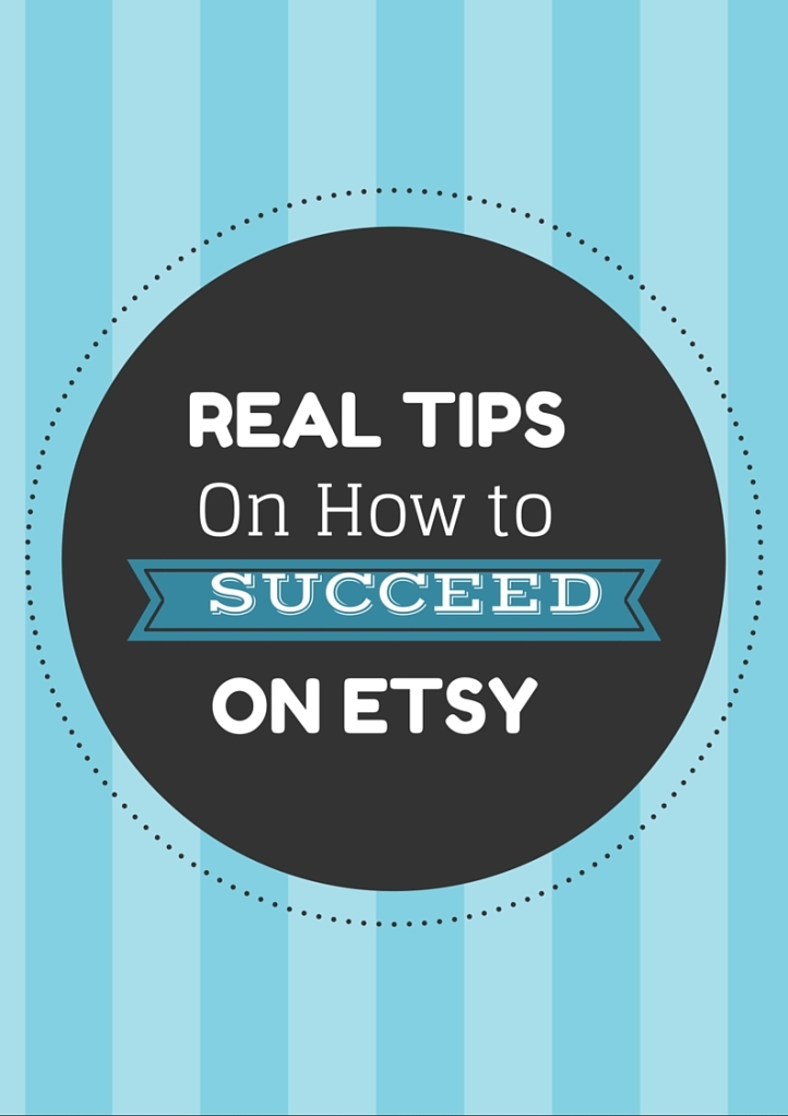 Real tips how to succeed on Etsy. How to sell on etsy successfully
