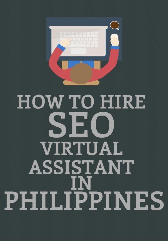 How to hire SEO virtual assistant in Philippines. Tricks and tips for entrepreneurs.