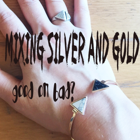 mixing silver and gold jewelry . good or bad?
