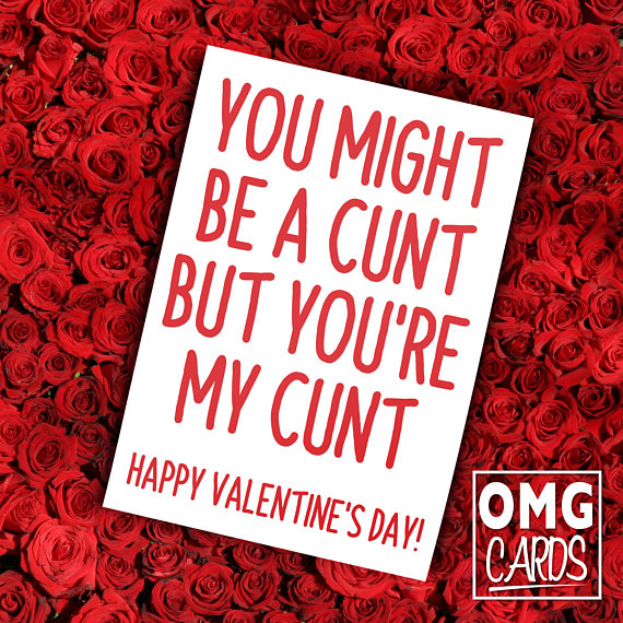 you might be a cunt but you're my cunt - card